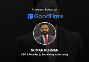 Noman Rehman Speaks With the GoodFirms Team on Delivering Solutions with Quality and Timeliness